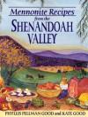 Mennonite Recipes from the Shenandoah Valley - Phyllis Pellman Good, Kate Good