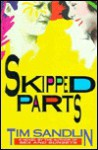 Skipped Parts - Tim Sandlin