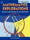 Mathematics Explorations: Detective-Style Activities for the Real Work - Teacher Resource - David Spangler