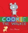 Cookie, the Walker (Carolrhoda Picture Books) - Chris Monroe