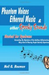 Phantom Voices Ethereal Music & Other Spooky Sounds - Neil G. Bauman