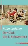 Der Club der L-Schwestern - Mian Lodalen, Katrin Frey