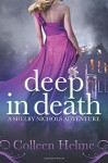 Deep In Death: A Shelby Nichols Adventure (Volume 6) - Colleen Helme