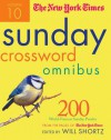 The New York Times Sunday Crossword Omnibus Volume 10: 200 World-Famous Sunday Puzzles from the Pages of The New York Times - The New York Times, Will Shortz, The New York Times