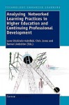 Analysing Networked Learning Practices In Higher Education And Continuing Professional Development - Lone Dirckinck-Holmfeld, Chris Jones, Berner Lindström
