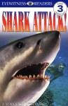 DK Readers: Shark Attack! (Level 3: Reading Alone) - Cathy East Dubowski