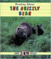 Reading about the Grizzly Bear - Carol Greene