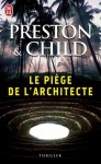 Le piège de l'architecte - Douglas Preston, Lincoln Child