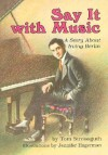 Say It with Music: A Story about Irving Berlin - Thomas Streissguth