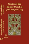 Stories of the Border Marches - John Lang