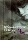 Histeryjki o May - Monika Mostowik
