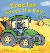 Tractor Saves the Day - Mandy Archer, Martha Lightfoot