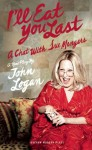 I'll Eat You Last: A Chat with Sue Mengers - John Logan