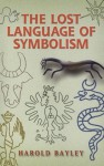 The Lost Language of Symbolism (Dover Occult) - Harold Bayley
