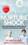 Nurtureshock: Why Everything We Thought About Children is Wrong - Po Bronson, Ashley Merryman