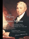 The Papers of James Monroe: A Documentary History of the Presidential Tours of James Monroe, 1817, 1818, 1819 Degreeslvolume 1 - James Monroe
