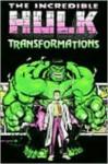 Incredible Hulk: Transformations - Stan Lee, John Byrne, Bill Mantlo