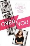Over You (Hardcover, ebook) - Emma McLaughlin, Nicola Kraus