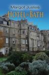 A Hotel in Bath - Margot Justes