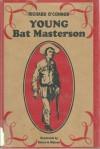Young Bat Masterson - Richard O'Connor
