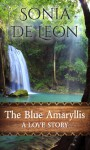 The Blue Amaryllis: A Love Story - Sonia De Leon