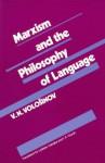 Marxism and the Philosophy of Language - V.N. Voloshinov, Ladislav Matejka, I.R. Titunik, V.N. Volosinov