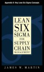 Lean Six SIGMA for Supply Chain Management, Appendix II - Key Lean Six SIGMA Concepts - James J. Martin