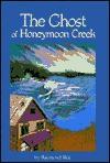 The Ghost of Honeymoon Creek - Raymond Bial