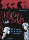 Die Rottentodds - Oh Schreck, die Miesbachs kommen! - Harald Tonollo, Carla Miller