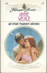 All That Heaven Allows - Anne Weale