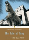 The Tale of Troy (Puffin Classics) - Roger Green, Pauline Baynes