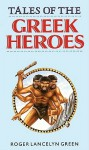 Tales of the Greek Heroes (Audio) - Roger Lancelyn Green, Edward Lewis