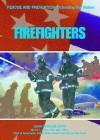 Firefighters - Mason Crest Publishers, Steven L. Labov