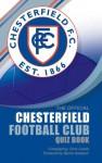 The Official Chesterfield Football Club Quiz Book - Chris Cowlin, Barrie Hubbard