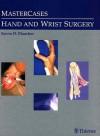 MasterCases in Hand and Wrist Surgery - Kevin Plancher, Scott Kozin, David S. Siegel, Thomas Graham