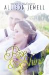 Rise and Shine (Shine On Series, Book 2) - Allison J. Jewell