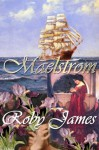 Maelstrom - Roby James