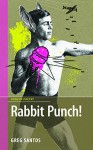 Rabbit Punch! - Greg Santos