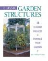 Classic Garden Structures - Jan Gertley, Michael Gertley
