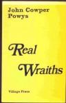 Real Wraiths - John Cowper Powys