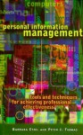 Personal Information Management: Tools and Techniques for Achieving Professional Effectiveness - Barbara Etzel, Peter Thomas