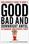 Rob Carrick's Guide to What's Good, Bad and Downright Awful in Canadian Investments Today - Rob Carrick