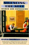Silencing The Self: Women and Depression - Dana Crowley Jack