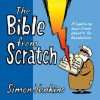 The Bible from Scratch: A Lightning Tour from Genesis to Revelation - Simon Jenkins
