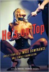He's on Top: Erotic Stories of Male Dominance and Female Submission - Rachel Kramer Bussel