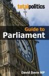 Total Politics Guide to Parliament - David Davis
