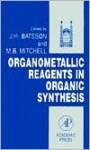 Organometallic Reagents In Organic Synthesis - M.B. Mitchell, John E.G. Bateson, J. H. Bateson