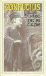 Les entretiens de Confucius et de ses disciples - Confucius, André Lévy