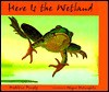 Here Is The Wetland - Madeline Dunphy