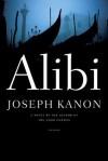 Alibi: A Novel - Joseph Kanon